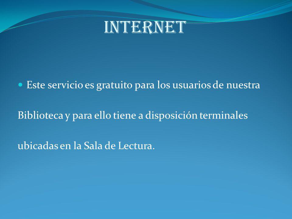 Internet Este servicio es gratuito para los usuarios de nuestra