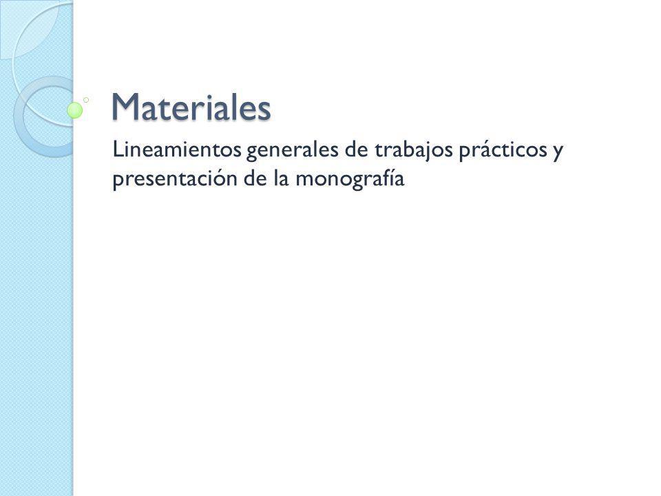 Materiales Lineamientos generales de trabajos prácticos y presentación de la monografía