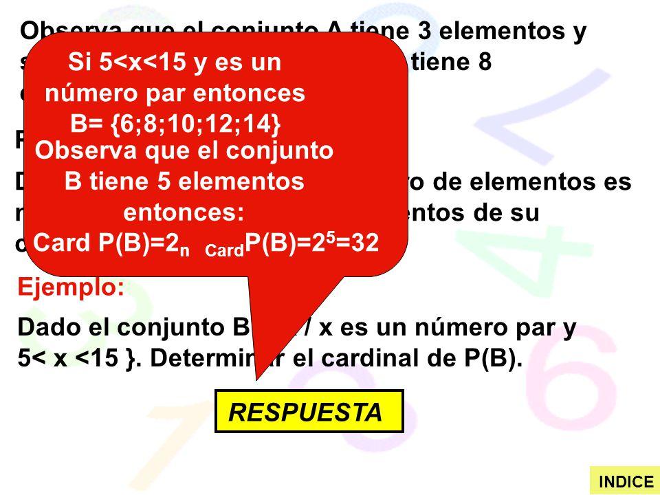Si 5<x<15 y es un número par entonces B= {6;8;10;12;14}