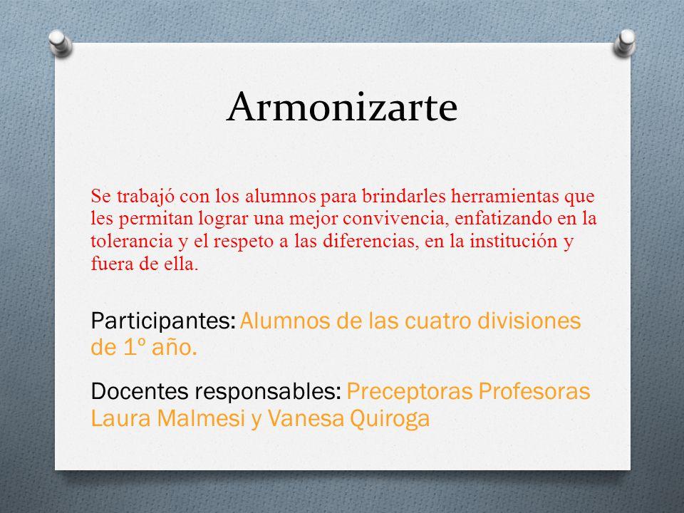 Armonizarte Participantes: Alumnos de las cuatro divisiones de 1º año.