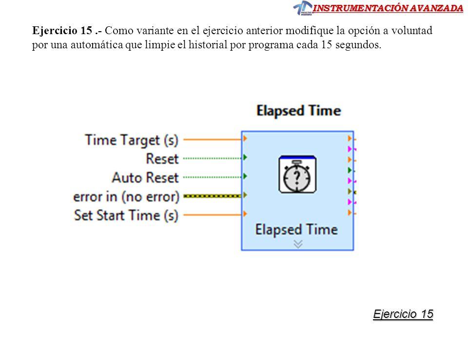 Ejercicio 15 .- Como variante en el ejercicio anterior modifique la opción a voluntad por una automática que limpie el historial por programa cada 15 segundos.