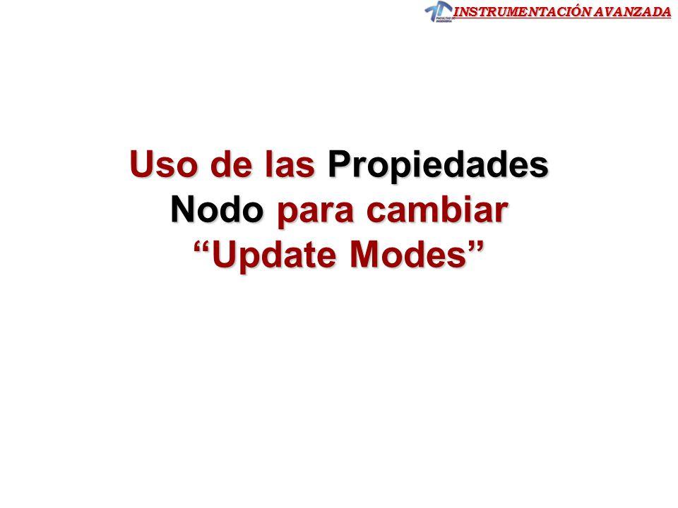 Uso de las Propiedades Nodo para cambiar Update Modes
