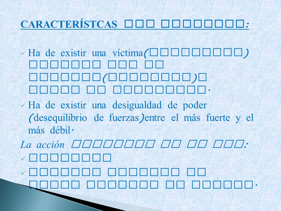 CARACTERÍSTCAS DEL BULLYING: