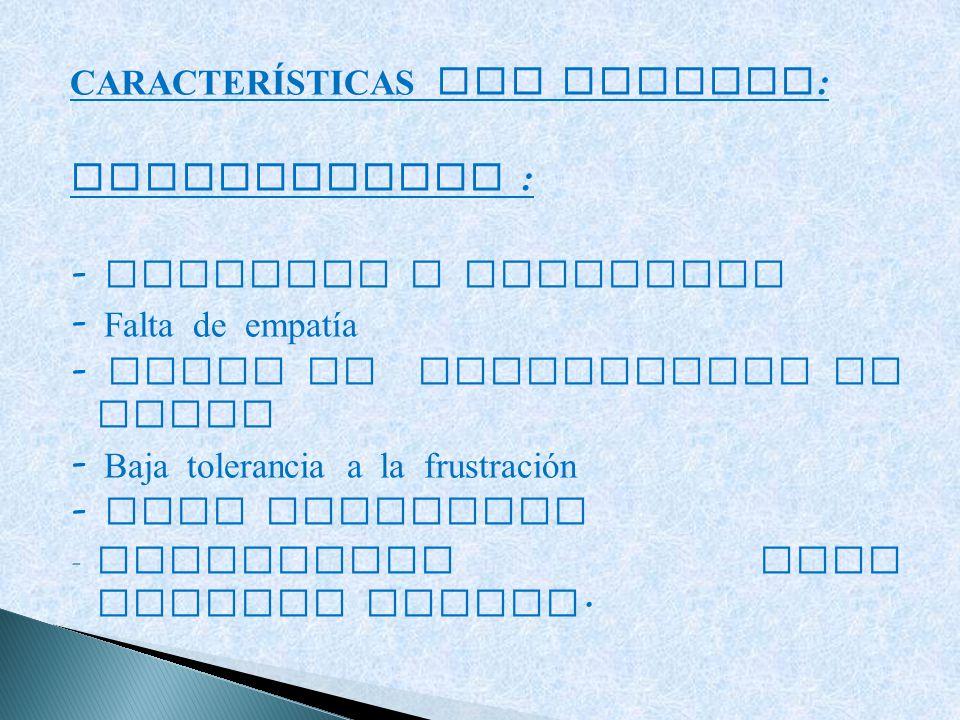 CARACTERÍSTICAS DEL AGRESOR:
