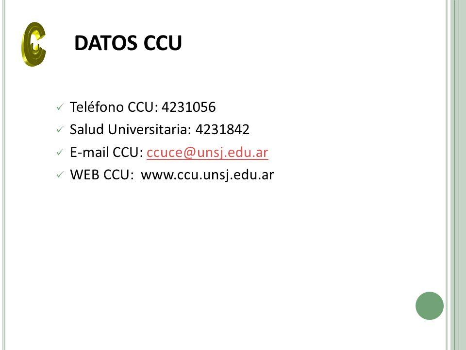 DATOS CCU Teléfono CCU: 4231056 Salud Universitaria: 4231842