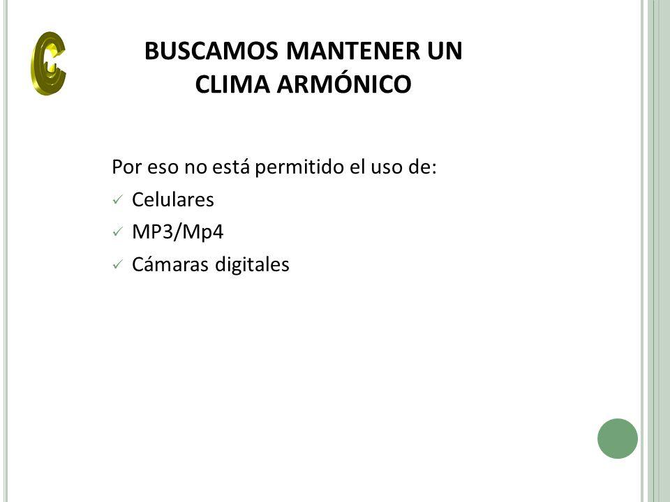 BUSCAMOS MANTENER UN CLIMA ARMÓNICO