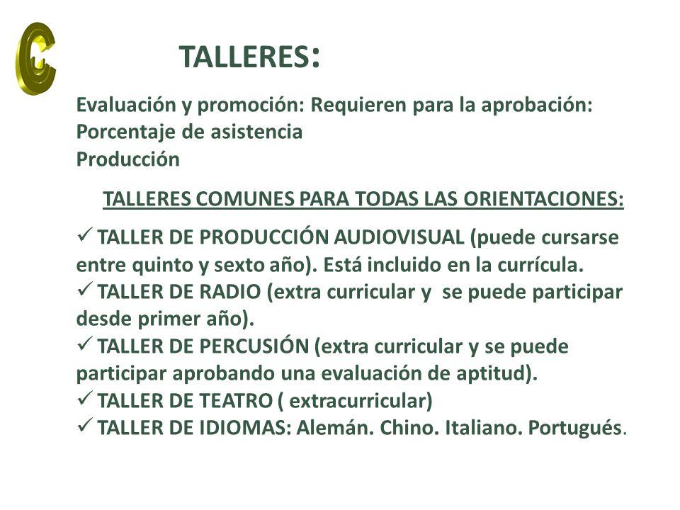 TALLERES COMUNES PARA TODAS LAS ORIENTACIONES: