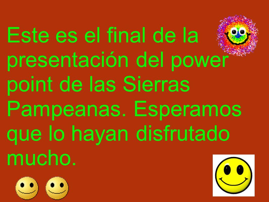 Este es el final de la presentación del power point de las Sierras Pampeanas.