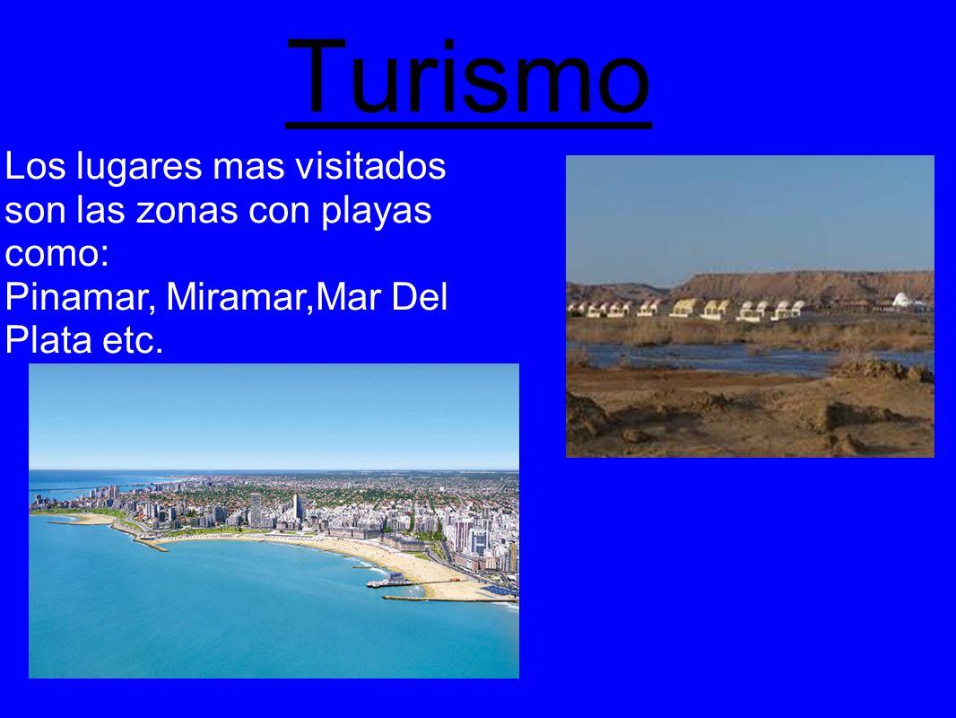 Turismo Los lugares mas visitados son las zonas con playas como: