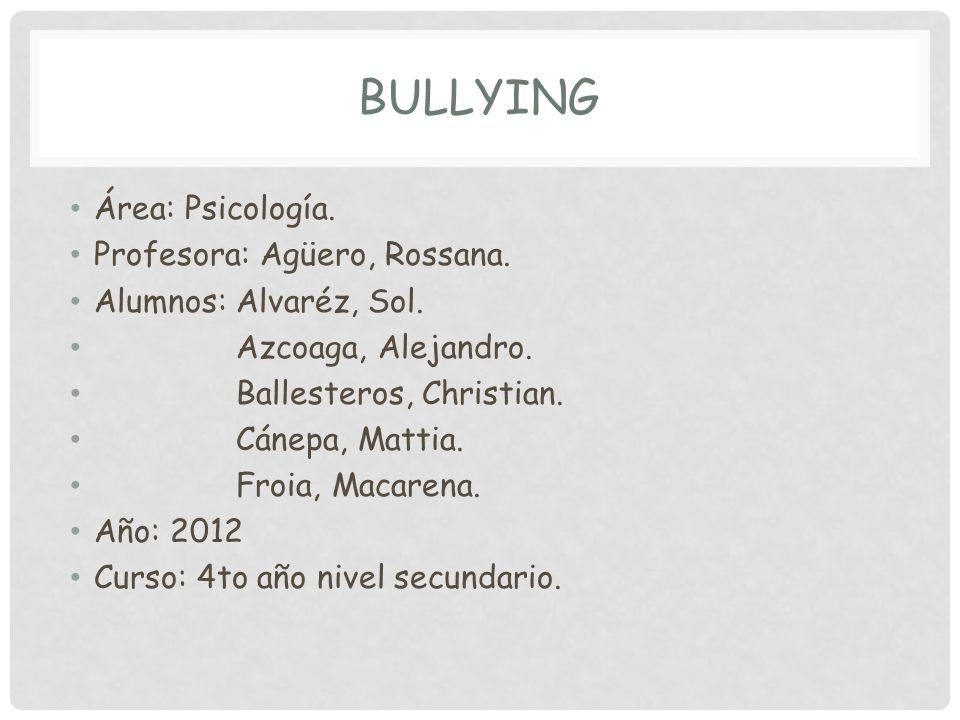 Bullying Área: Psicología. Profesora: Agüero, Rossana.