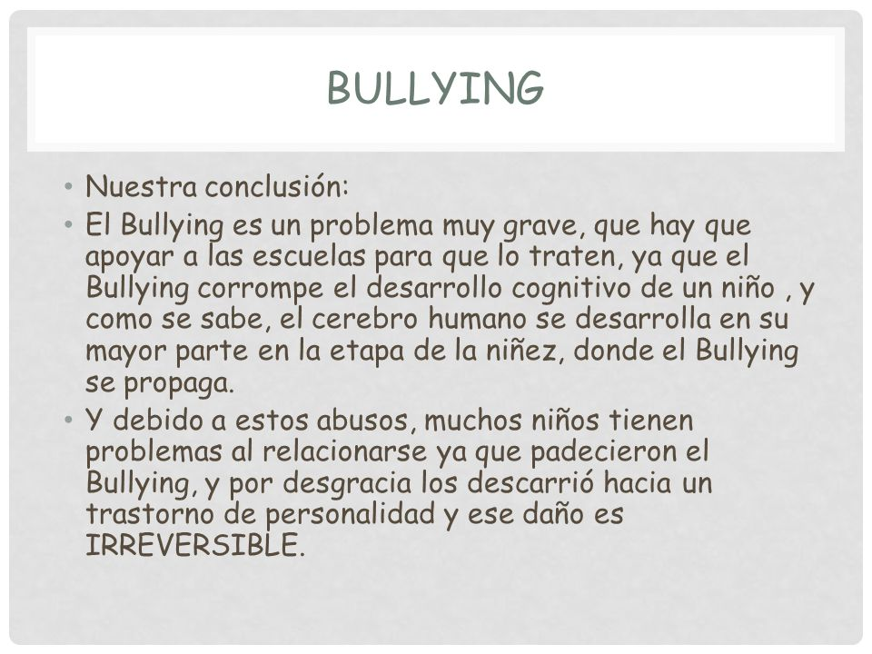 Bullying Nuestra conclusión: