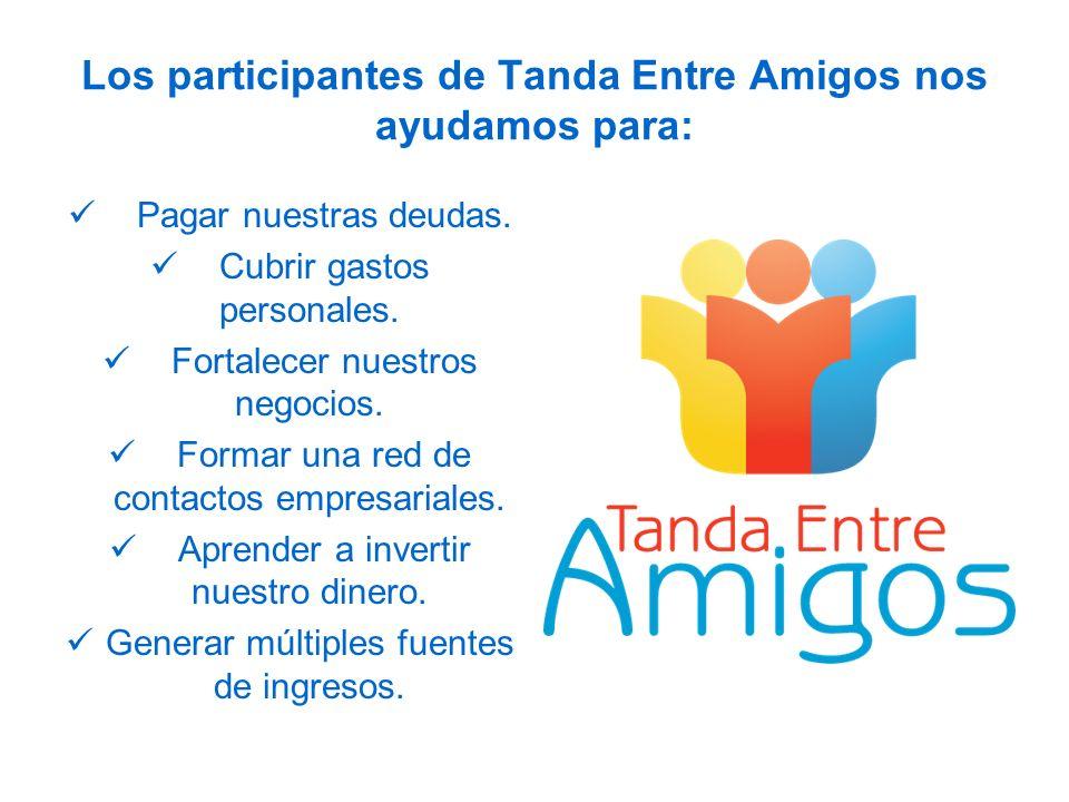 Los participantes de Tanda Entre Amigos nos ayudamos para: