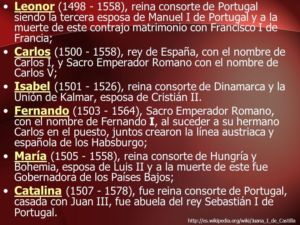 Leonor (1498 - 1558), reina consorte de Portugal siendo la tercera esposa de Manuel I de Portugal y a la muerte de este contrajo matrimonio con Francisco I de Francia;