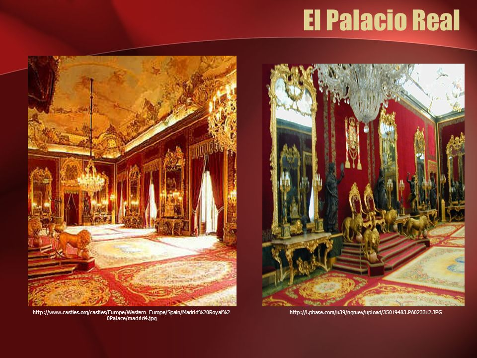 El Palacio Realhttp://www.castles.org/castles/Europe/Western_Europe/Spain/Madrid%20Royal%20Palace/madrid4.jpg.