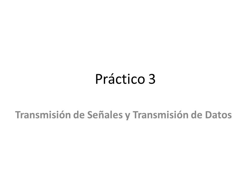 Transmisión de Señales y Transmisión de Datos
