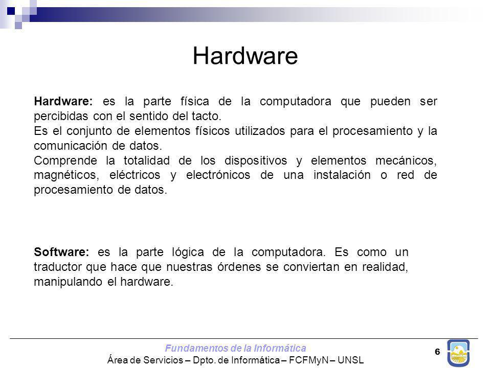 Hardware Hardware: es la parte física de la computadora que pueden ser percibidas con el sentido del tacto.