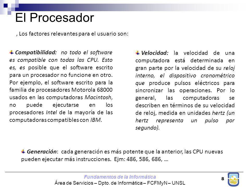 El Procesador , Los factores relevantes para el usuario son: