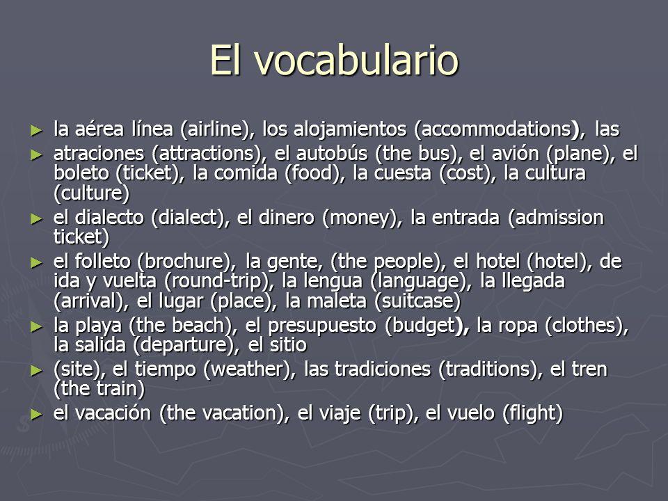 El vocabulario la aérea línea (airline), los alojamientos (accommodations), las.