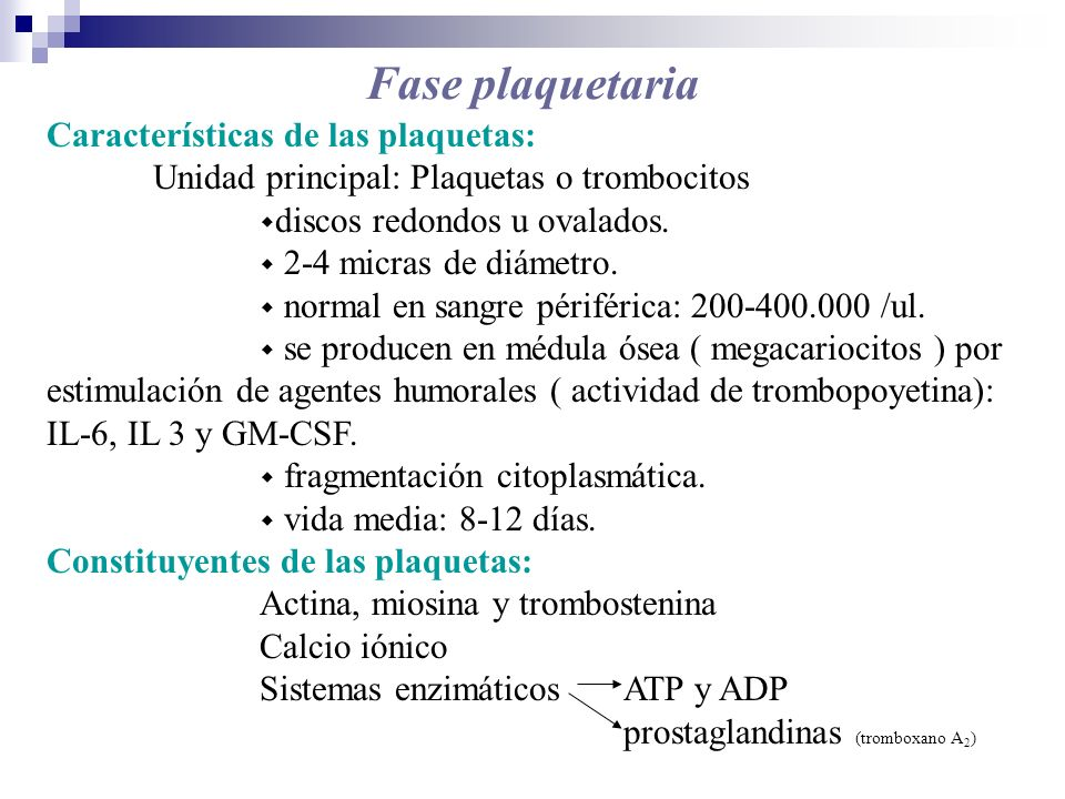 Fase plaquetaria Características de las plaquetas: