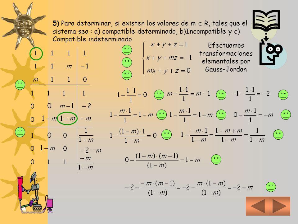 Efectuamos transformaciones elementales por Gauss-Jordan