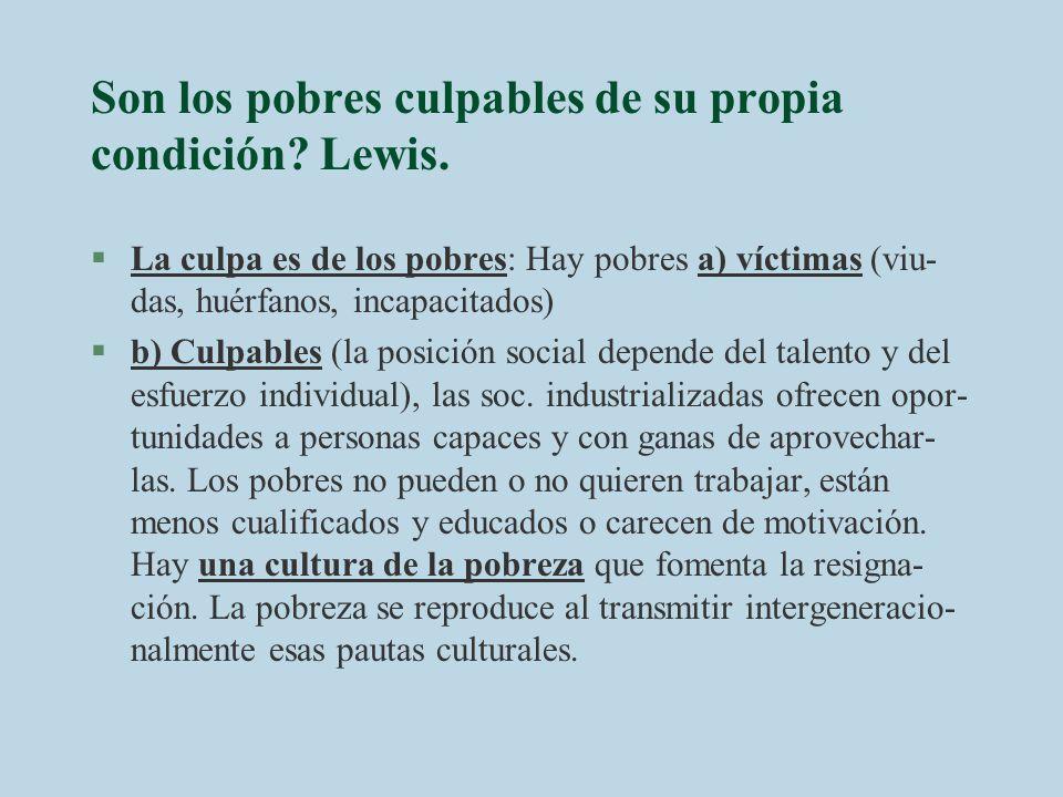 Son los pobres culpables de su propia condición Lewis.