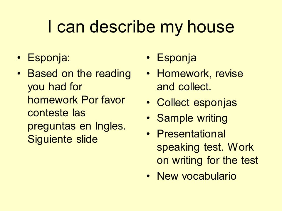 I can describe my house Esponja: