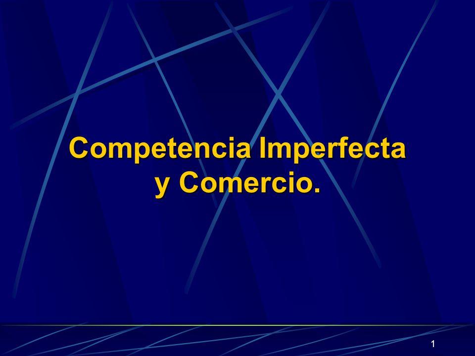 Competencia Imperfecta y Comercio.