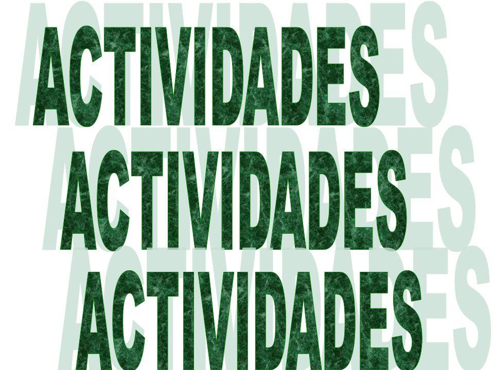ACTIVIDADES ACTIVIDADES ACTIVIDADES