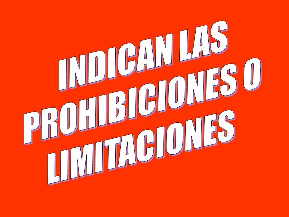 INDICAN LAS PROHIBICIONES O LIMITACIONES