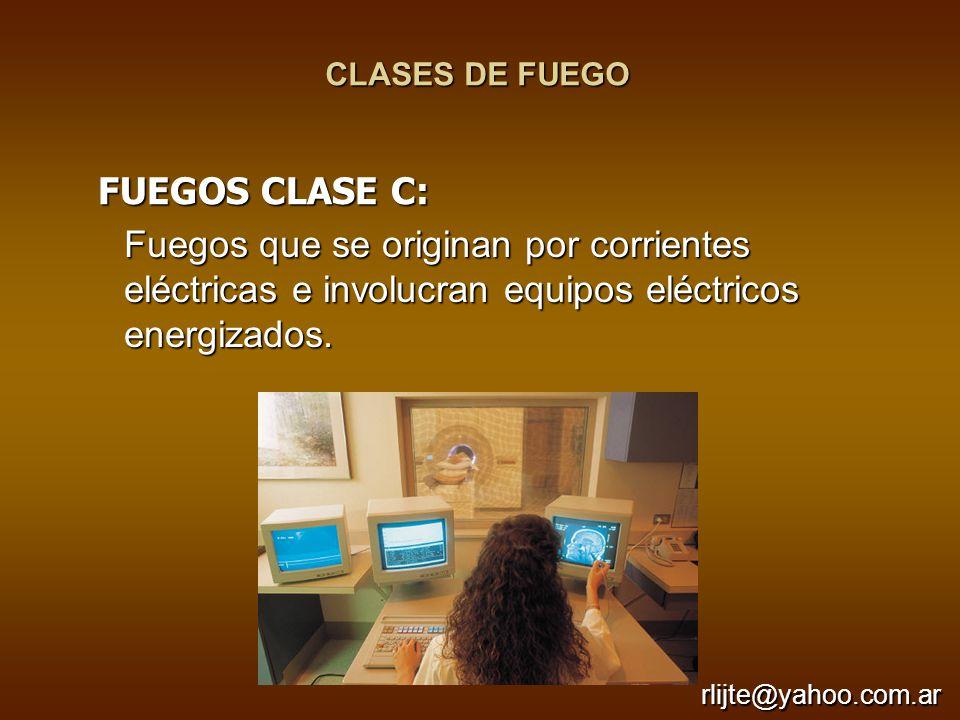 CLASES DE FUEGO FUEGOS CLASE C: Fuegos que se originan por corrientes eléctricas e involucran equipos eléctricos energizados.