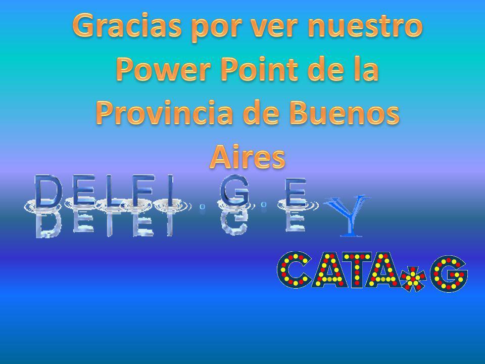 Gracias por ver nuestro Power Point de la Provincia de Buenos Aires