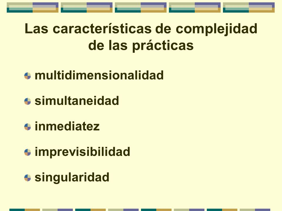 Las características de complejidad de las prácticas