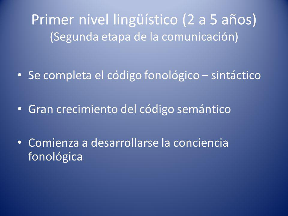 Primer nivel lingüístico (2 a 5 años) (Segunda etapa de la comunicación)