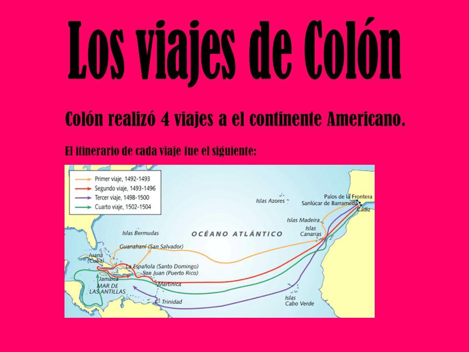 Colón realizó 4 viajes a el continente Americano.