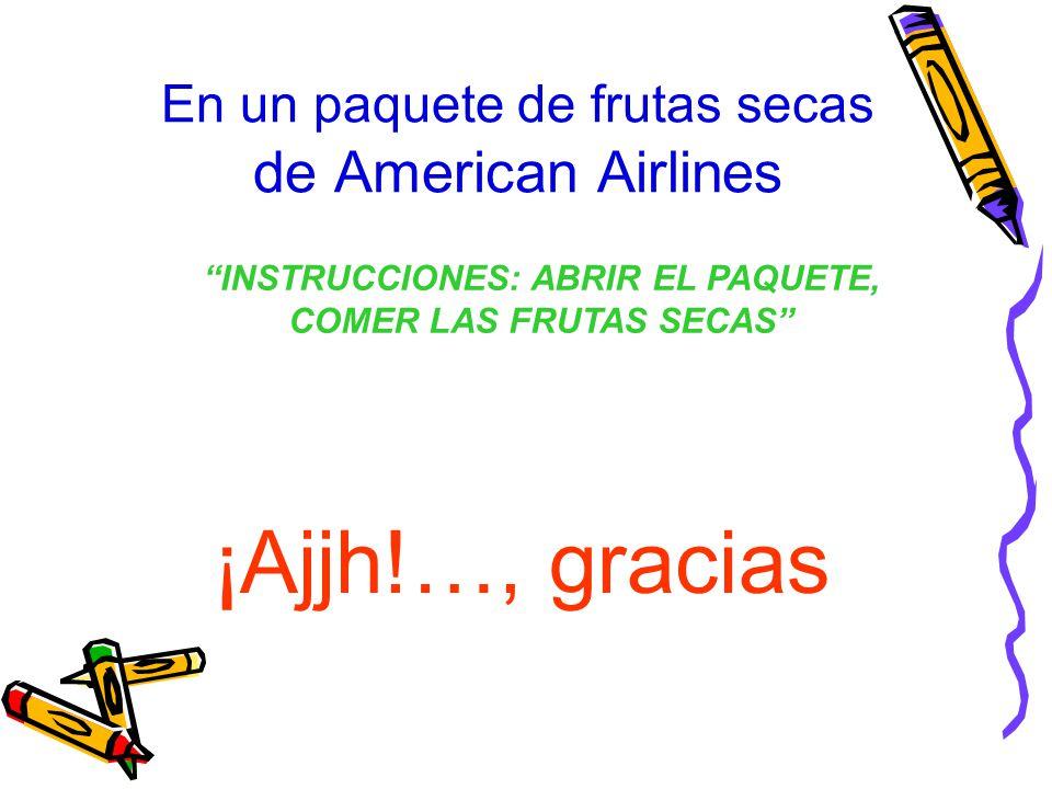 En un paquete de frutas secas de American Airlines