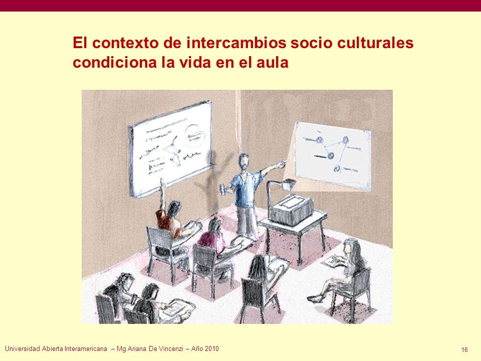 El contexto de intercambios socio culturales condiciona la vida en el aula