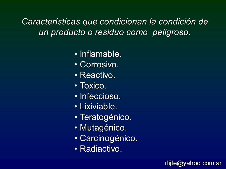 Características que condicionan la condición de un producto o residuo como peligroso.