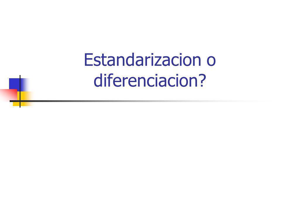 Estandarizacion o diferenciacion