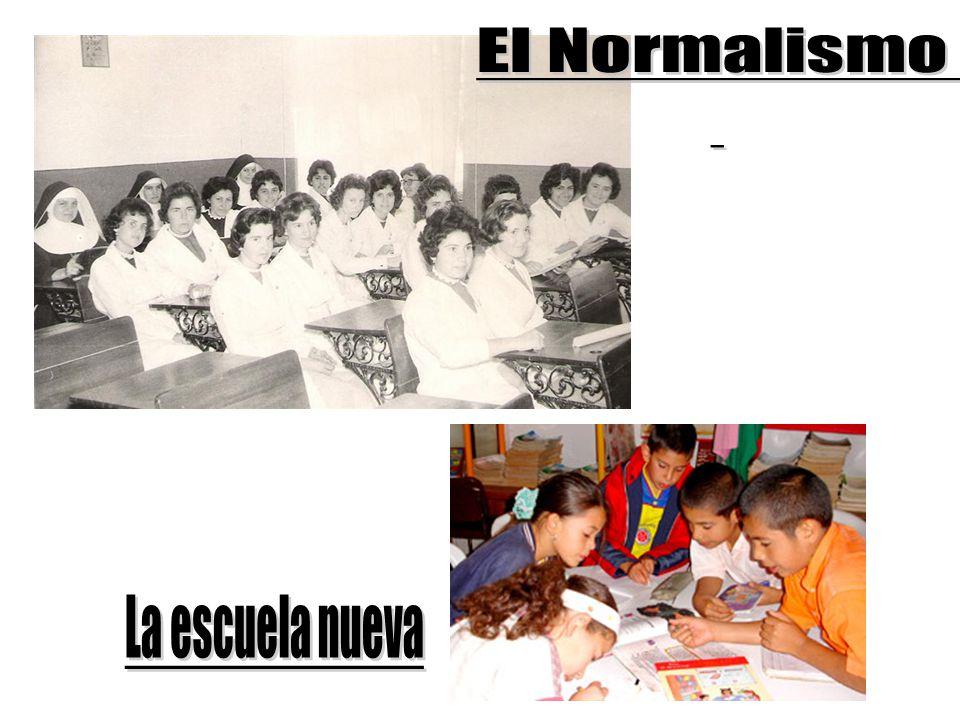 El Normalismo La escuela nueva