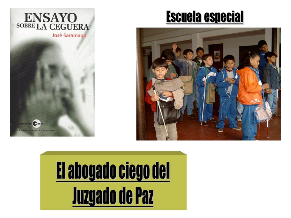 Escuela especial El abogado ciego del Juzgado de Paz