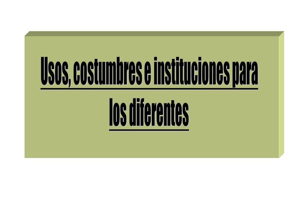 Usos, costumbres e instituciones para