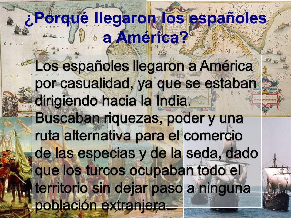 ¿Porqué llegaron los españoles a América