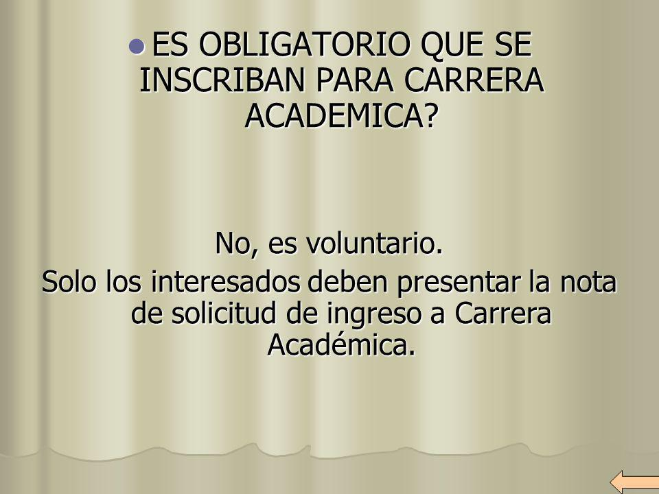 ES OBLIGATORIO QUE SE INSCRIBAN PARA CARRERA ACADEMICA