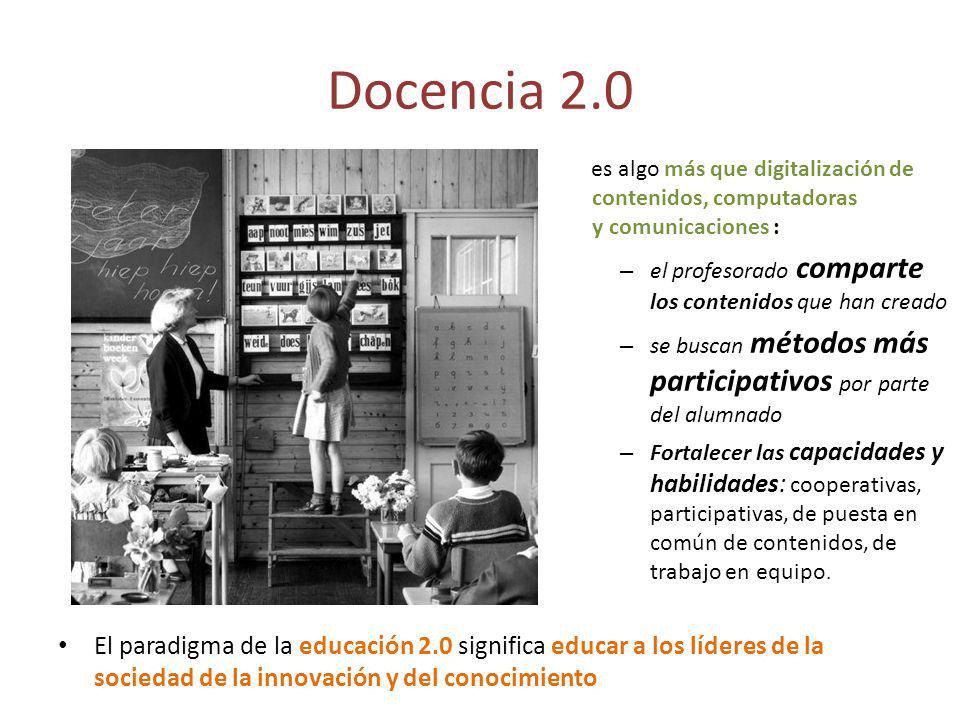 Docencia 2.0 es algo más que digitalización de contenidos, computadoras y comunicaciones : el profesorado comparte los contenidos que han creado.