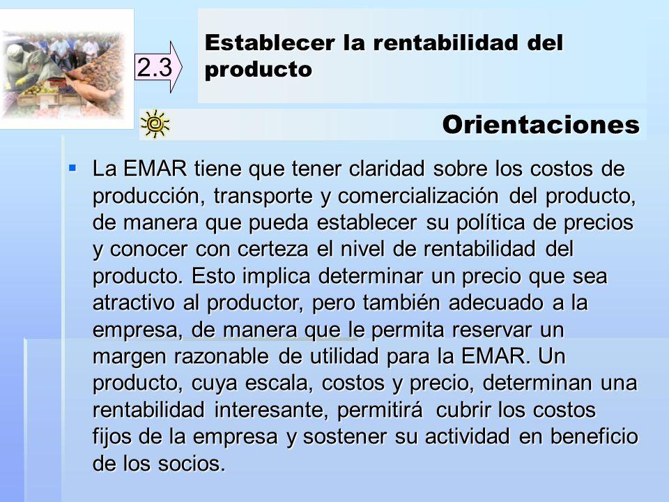 2.3 Orientaciones Establecer la rentabilidad del producto