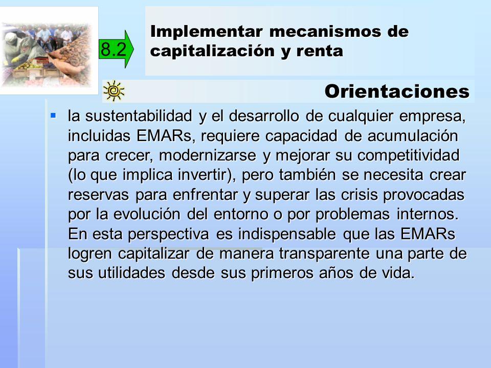 8.2 Orientaciones Implementar mecanismos de capitalización y renta