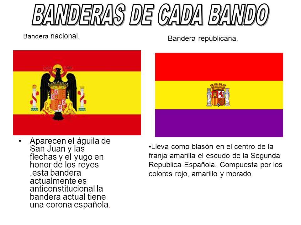 BANDERAS DE CADA BANDO Bandera nacional. Bandera republicana.