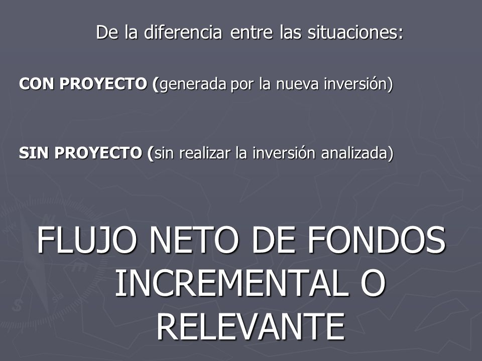 FLUJO NETO DE FONDOS INCREMENTAL O RELEVANTE