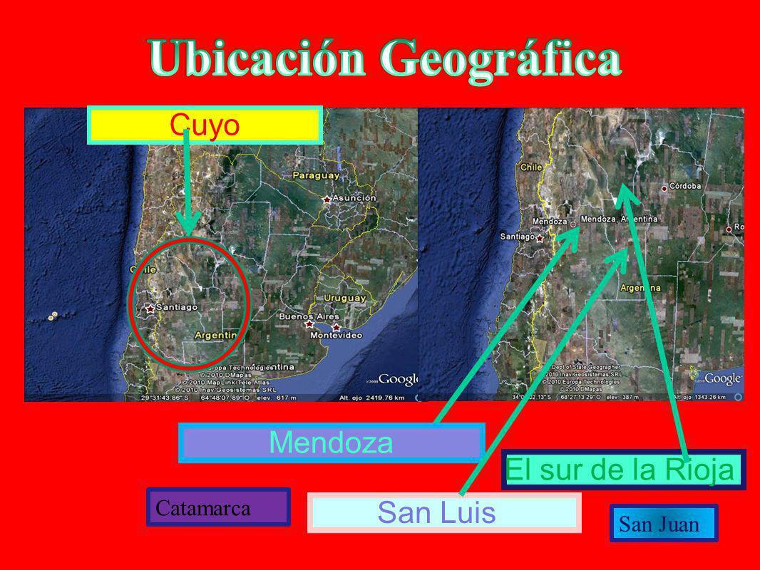Ubicación Geográfica Cuyo Mendoza El sur de la Rioja. San Luis