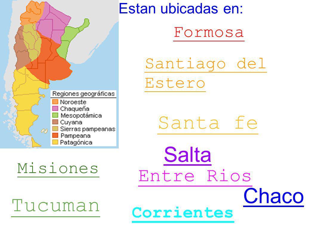 Santa fe Salta Chaco Tucuman Entre Rios Formosa Santiago del Estero